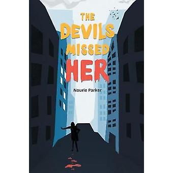 The Devils Missed Her by Parker & Nourie