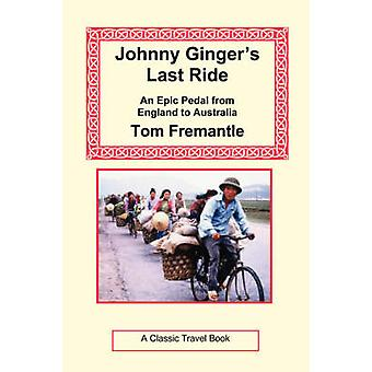 Johnny Gingers Last Ride by Fremantle & Tom
