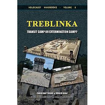 Treblinka Extermination Camp or Transit Camp by Mattogno & Carlo