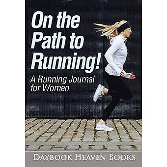 On the Path to Running A Running Journal for Women by Daybook Heaven Books