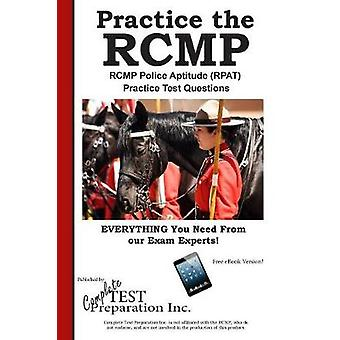 RCMP Practice RCMP Police Aptitude RPAT  Practice Test Questions by Complete Test Preparation Inc.