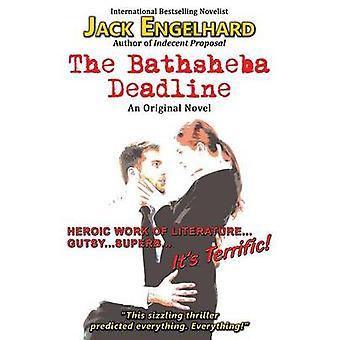 The Bathsheba Deadline An Original Novel by Engelhard & Jack