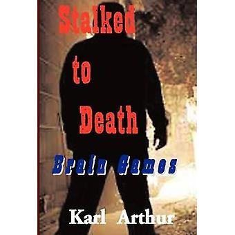 Stalked to Death Brain Games by Arthur & Karl