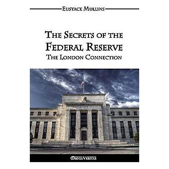 The Secrets of the Federal Reserve by Mullins & Eustace Clarence