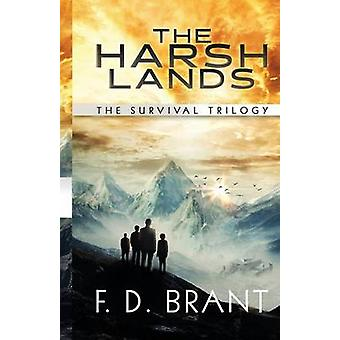 The Harsh Lands The Complete Survival Trilogy by Brant & F. D.