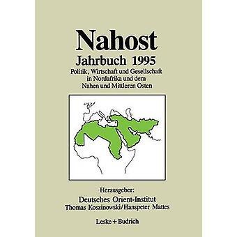 Nahost Jahrbuch 1995  Politik Wirtschaft und Gesellschaft in Nordafrika und dem Nahen und Mittleren Osten by Deutsches OrientInstitut