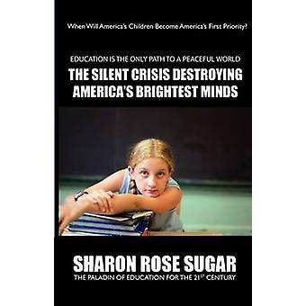 SMARTGRADES THE SILENT CRISIS DESTROYING AMERICAS BRIGHTEST MINDS 5 STAR REVIEWS  Book of the Month Alma Public Library Wisconsin  Enter Annual Education Quote Contest by Sugar & Sharon Rose