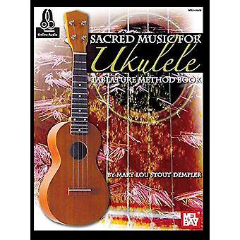Sacred Music for Ukulele by Mary Lou Stout Dempler - 9781513460161 Bo