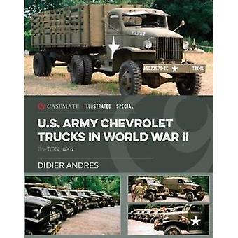 U.S. Army Chevrolet Trucks in World War II by Andres & Didier
