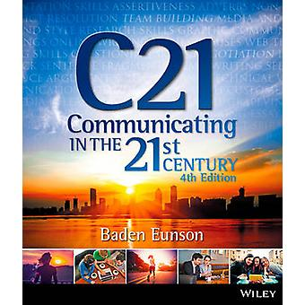 Communicating in the 21st Century (4th Revised edition) by Baden Euns