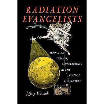 Évangélistes de rayonnement - Technologie - Thérapie - et incertitude à la