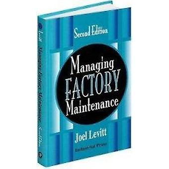 Managing Factory Maintenance (2nd Revised edition) by Joel Levitt - 9