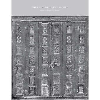 Thresholds of the Sacred - Architectural - Art Historical - Liturgical