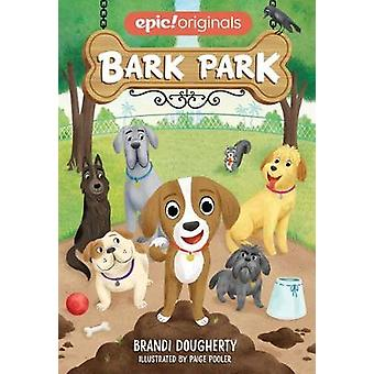 Bark Park (Bark Park Book 1) by Brandi Dougherty - 9781524858247 Book