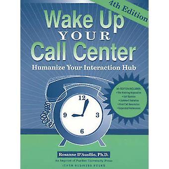 Väck callcenter - Humanisera din interaktionsnav (4:e reviderad
