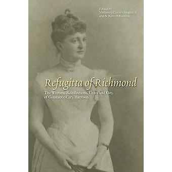 Refugitta of Richmond - The Wartime Recollections - Grave and Gay - of