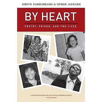By Heart - Poetry - Prison - and Two Lives by Judith Tannenbaum - 9781