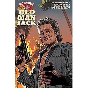 Big Trouble in Little China - Old Man Jack Vol. 1 by John Carpenter -