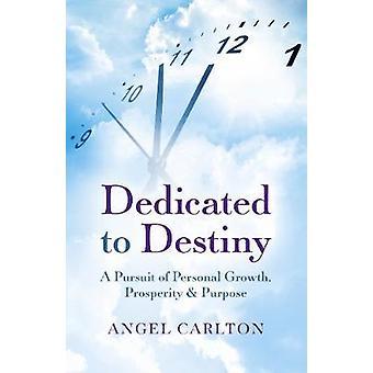Tillägnad Destiny - En strävan efter personlig utveckling - välstånd och p
