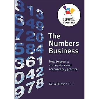 The Numbers Business - How to grow a successful cloud accountancy prac