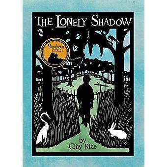 The Lonely Shadow by Clay Rice - 9781938301087 Book