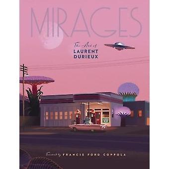 Mirages - the Art of Laurent Durieux by Laurent Durieux - 978237495149