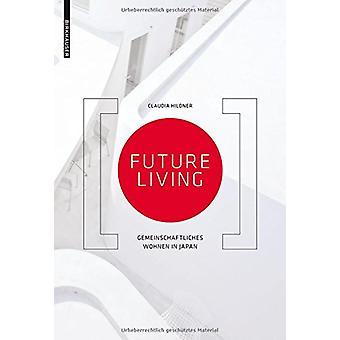 Future Living - Gemeinschaftliches Wohnen in Japan by Claudia Hildner