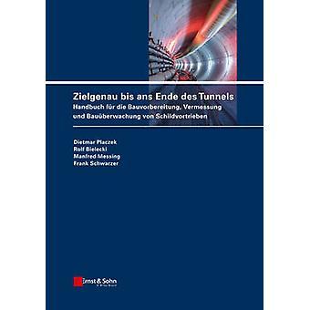 Zielgenau Bis ans Ende des Tunnels - Handbuch fur die Bauvorbereitung