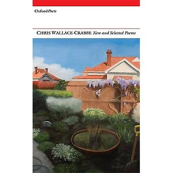 New and Selected Poems - Chris Wallace-Crabbe by Chris Wallace-Crabbe