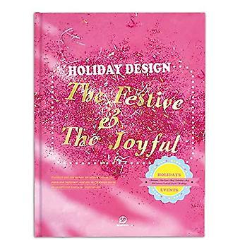 Holiday Design - The Festive & the Joyful