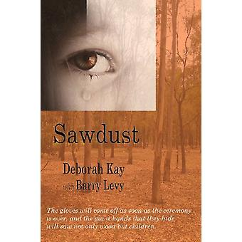 Sawdust... When the Dust Has Settled by Deborah Kay - 9781922120373 B