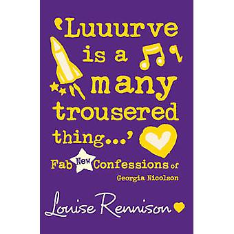 Luuurve is a many trousered thing... by Louise Rennison
