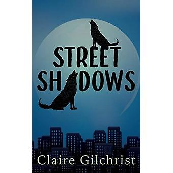 Street Shadows by Claire Gilchrist