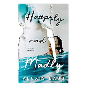 Happily and Madly by Alexis Bass - 9781250195913 Book