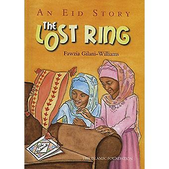 The Lost Ring - An Eid Story by Fawzia Gilani-Williams - 9780860377474
