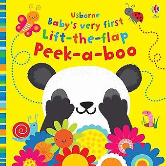 Baby's Very First Lift-the-Flap Peek-a-Boo by Fiona Watt - 9781474967