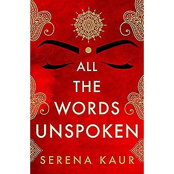 All the Words Unspoken by Serena Kaur - 9781913062125 Book