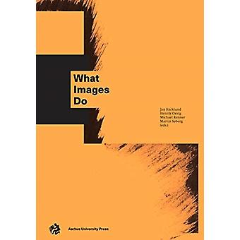 What Images Do by Jan Bcklund