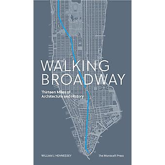 Walking Broadway by Hennessey & William