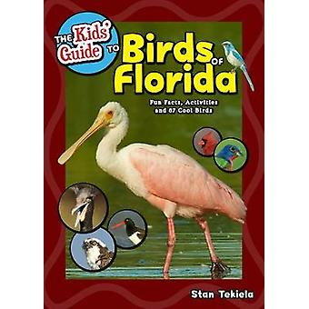 The Kids' Guide to Birds of Florida - Fun Facts - Activities and 87 Co