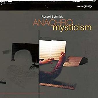 Russell Schmidt - Anachromysticism [CD] USA import