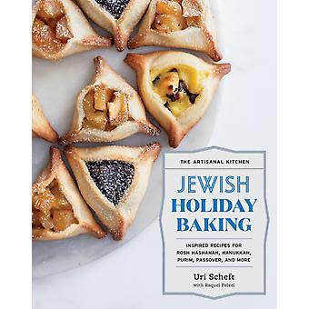 The Artisanal Kitchen Jewish Holiday Baking by Scheft & UriScheft & Uri