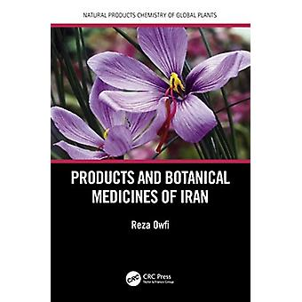 Natural Products and Botanical Medicines of Iran by Owfi & Reza Eddin Faculty of Natural Resources & Gorgan Agricultural Sciences and Natural Resources University & Iran