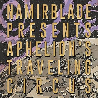 Namir Blade - Aphelion's Traveling Circus [Vinyl] USA import