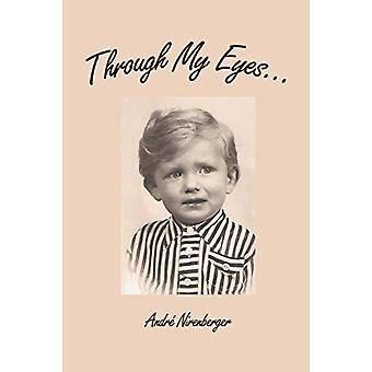 Through My Eyes... by Author Andre  Nirenberger - 9780615257297 Book
