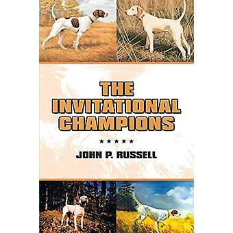 The Invitational Champions by John P Russell - 9781483486802 Book
