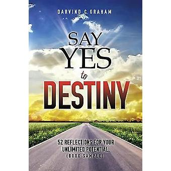 Say Yes to Destiny by Darvind C Graham - 9781545606841 Book