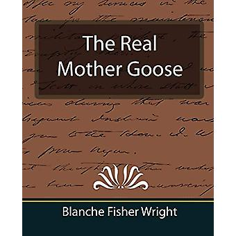 The Real Mother Goose by Blanche Fisher Wright - 9781594628887 Book
