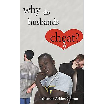 Why Do Husbands Cheat? by Yolanda Atkins Cotton - 9781604944600 Book
