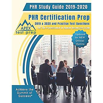 PHR Study Guide 2019-2020 - PHR Certification Prep 2019 & 2020 and